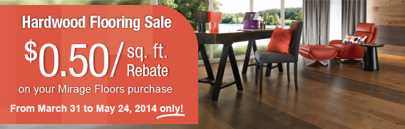 Mirage Hardwood Flooring Sale & Rebate from March 31st – May 24, 2014!